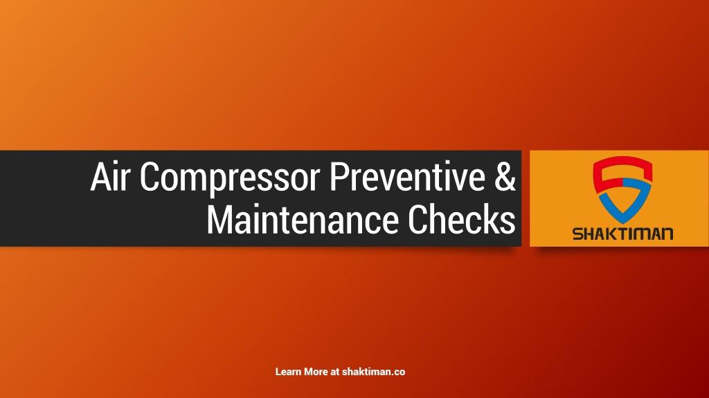 Air Compressor Preventive & Maintenance Checklist - Shaktiman Equipments