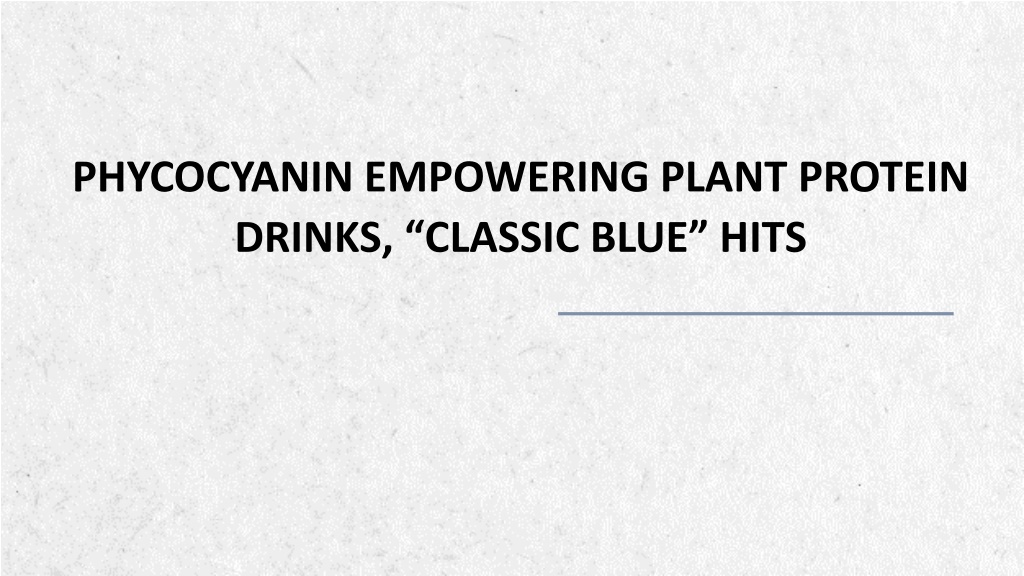 """Phycocyanin Empowering Plant Protein Drinks, """"Classic Blue"""" Hits"""