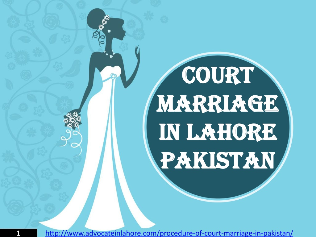 Get Consultancy For Court Marriage Law & Procedure in Pakistan
