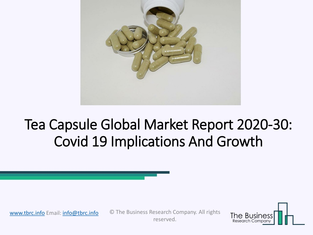 Tea Capsule Market Analysis With Key Players, Applications, Trends And Forecasts To 2030